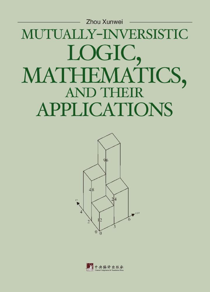 Mutually-inversistic Logic, Mathematics, and Their Applications